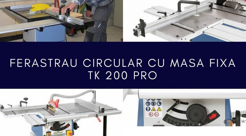 Ferastrau circular cu masa fixa TK 200 PRO