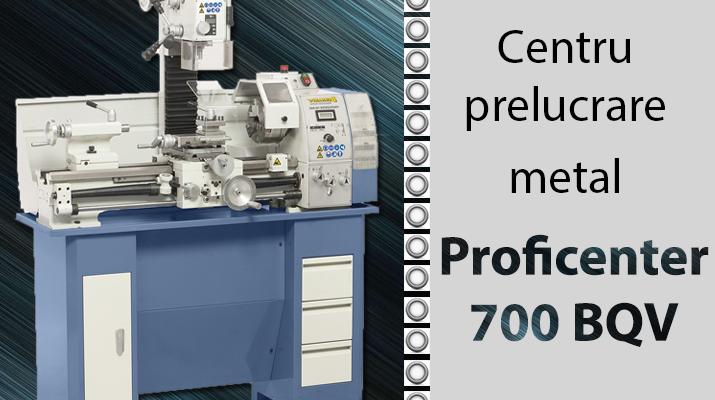 centru-prelucrare-metal-proficenter-700-bqv-ebernardo