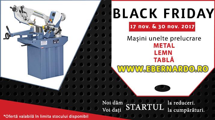Black Friday masini unelte prelucrare lemn, metal si tabla | Bernardo