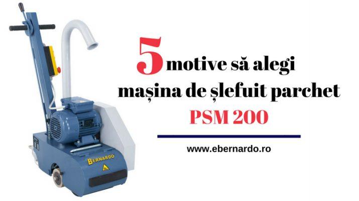 5 motive să alegi masina de slefuit parchet PSM 200