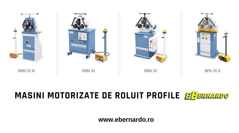 Masini motorizate pentru roluit profile eBernardo
